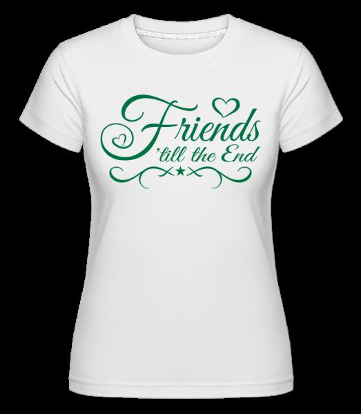 Friends 'Till The End - T-shirt Shirtinator femme - Blanc - Devant