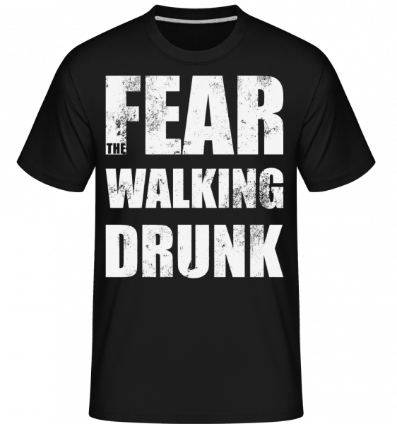 Fear Walking Drunk -  T-Shirt Shirtinator homme - Noir - Devant
