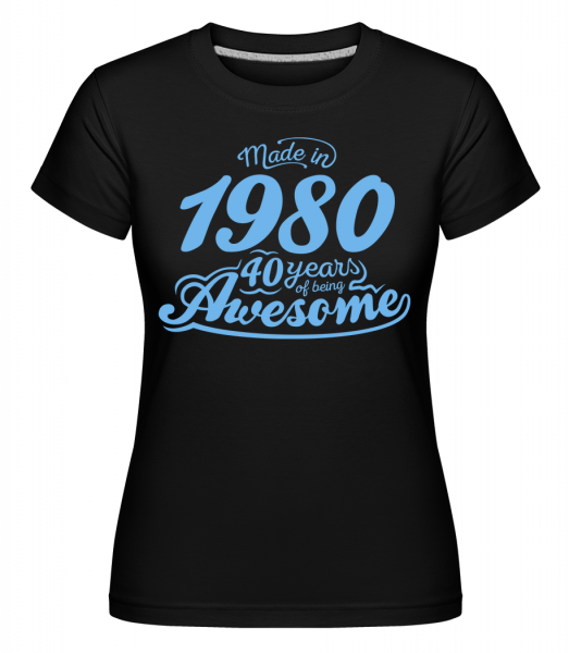 Made In 1980 40 Years Awesome - T-shirt Shirtinator femme - Noir - Devant
