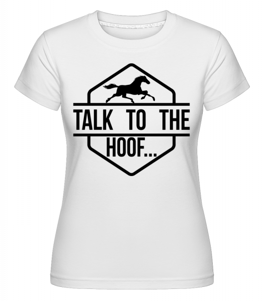 Talk To The Hoof - T-shirt Shirtinator femme - Blanc - Devant