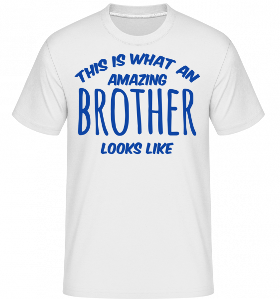 Amazing Brother Looks Like - T-Shirt Shirtinator homme - Blanc - Devant