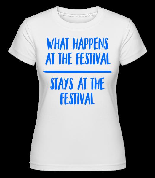 What Happens At The Festival - T-shirt Shirtinator femme - Blanc - Devant