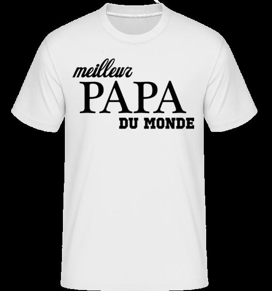 Meilleur Papa Du Monde -  T-Shirt Shirtinator homme - Blanc - Devant