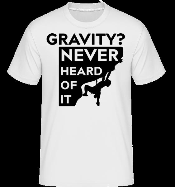 Gravity Never Heard Of It - T-Shirt Shirtinator homme - Blanc - Devant