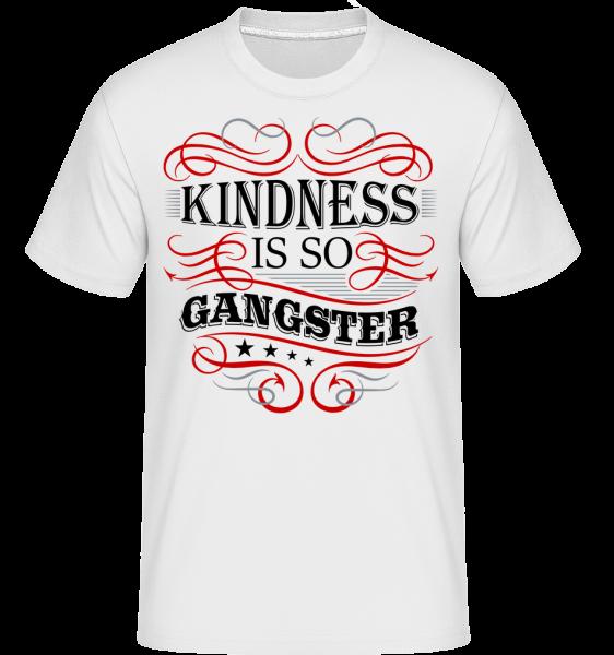 Kindness Is So Gangster - T-Shirt Shirtinator homme - Blanc - Devant