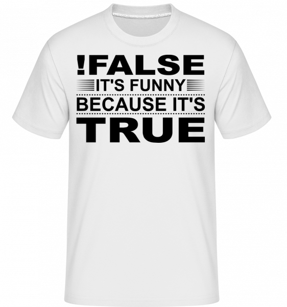 !False Is True - T-Shirt Shirtinator homme - Blanc - Devant