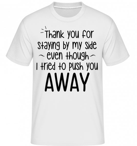 Thank You For Staying - T-Shirt Shirtinator homme - Blanc - Devant