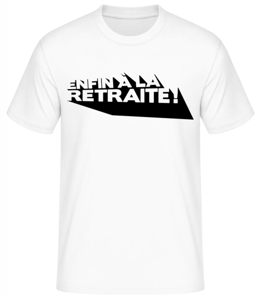 Enfin À La Retraite! - T-shirt standard homme - Blanc - Devant