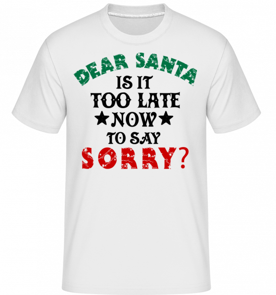 Dear Santa Is It Too Late? -  T-Shirt Shirtinator homme - Blanc - Devant