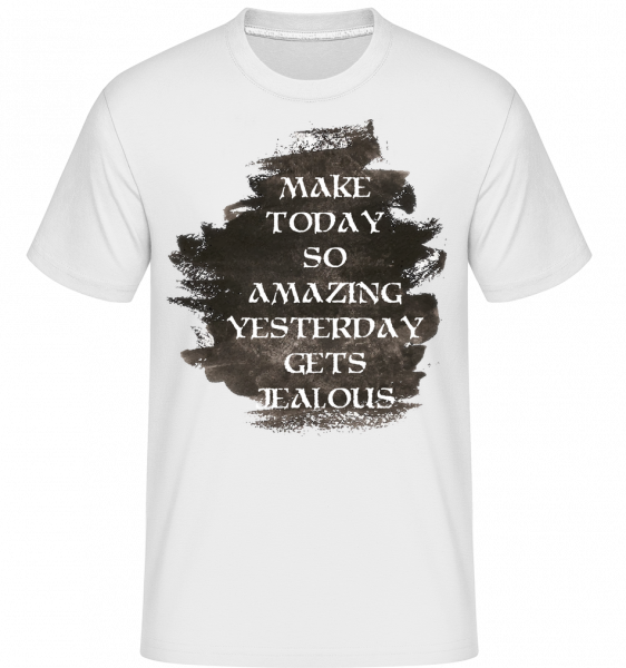 Make Yesterday Jealous -  T-Shirt Shirtinator homme - Blanc - Devant