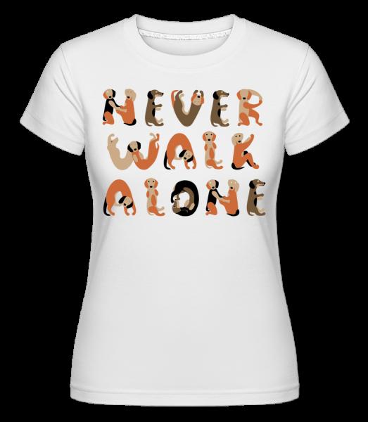 Never Walk Alone Dogs - T-shirt Shirtinator femme - Blanc - Devant