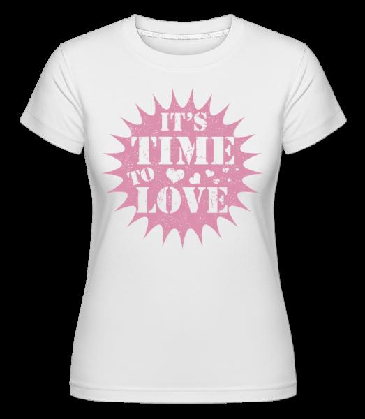 It's Time To Love -  T-shirt Shirtinator femme - Blanc - Devant