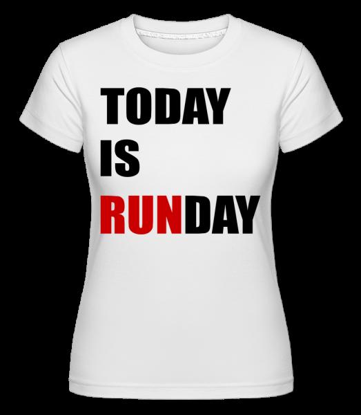 Today Is Runday -  T-shirt Shirtinator femme - Blanc - Devant