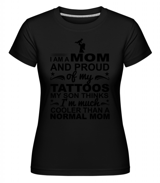 Mom Proud Of Tattoos -  T-shirt Shirtinator femme - Noir - Devant