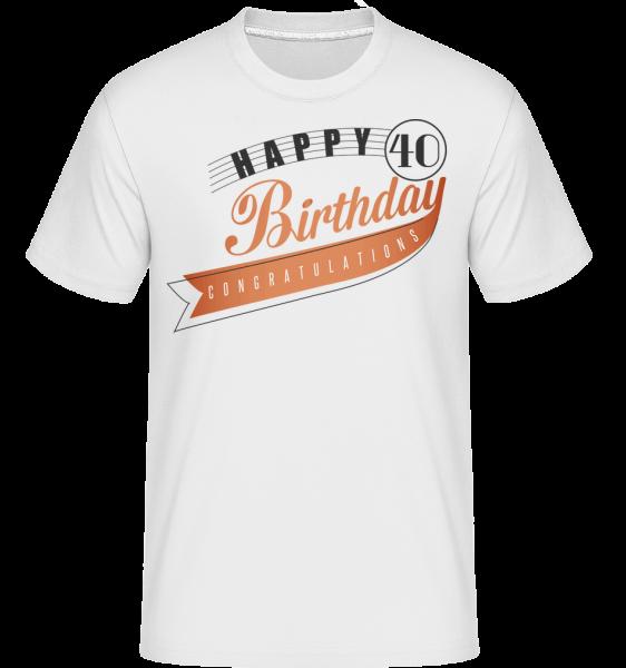 Happy 40 Birthday - T-Shirt Shirtinator homme - Blanc - Devant