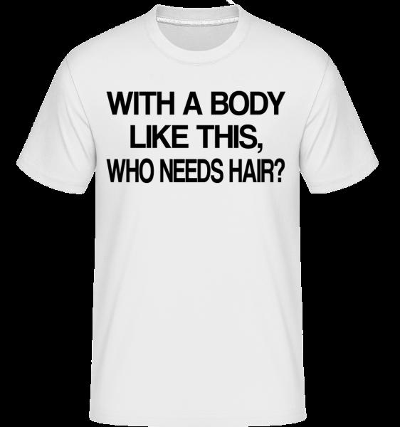 Who Needs Hair? - T-Shirt Shirtinator homme - Blanc - Devant