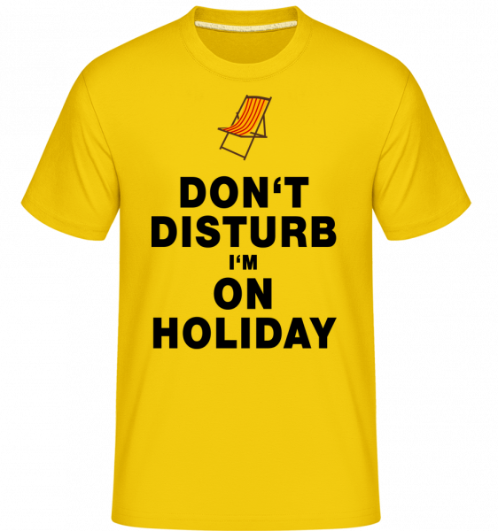 Don't Disturb I'm On Holiday - T - T-Shirt Shirtinator homme - Jaune doré - Devant