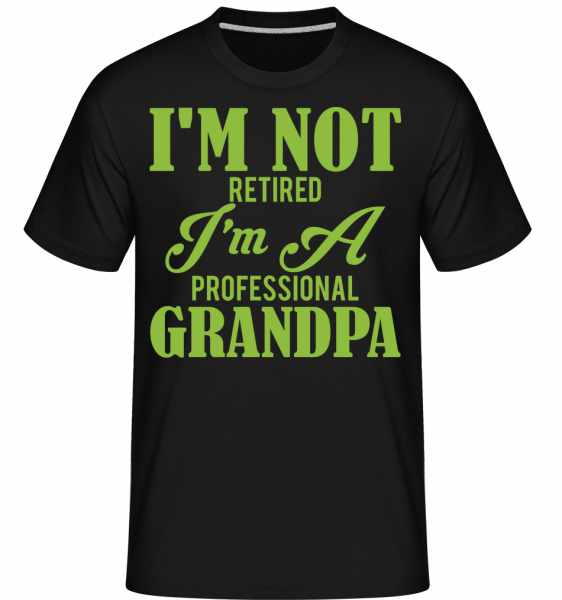 I'm Not Retired -  T-Shirt Shirtinator homme - Noir - Devant