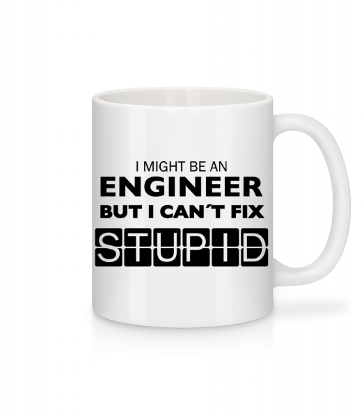 Engineer Can Not Fix Stupid - Mug en céramique blanc - Blanc - Devant