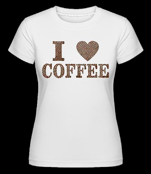 I Love Coffee - T-shirt Shirtinator femme - Blanc - Devant