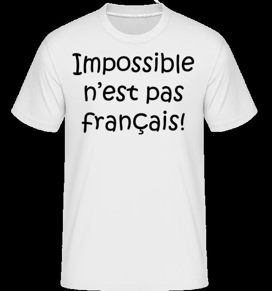 Impossible N'est Pas Français -  T-Shirt Shirtinator homme - Blanc - Devant