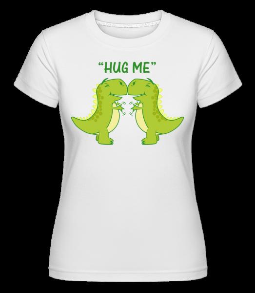 Hug Me Dinosaurs - T-shirt Shirtinator femme - Blanc - Devant