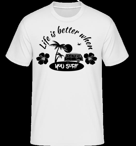 Life Is Better When You Surf -  T-Shirt Shirtinator homme - Blanc - Devant