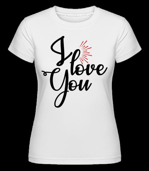 I Love You - T-shirt Shirtinator femme - Blanc - Devant