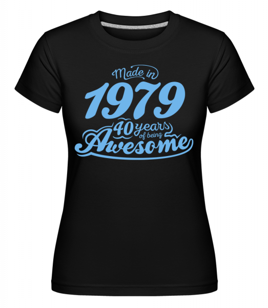 Made In 1979 40 Years Awesome - T-shirt Shirtinator femme - Noir - Devant