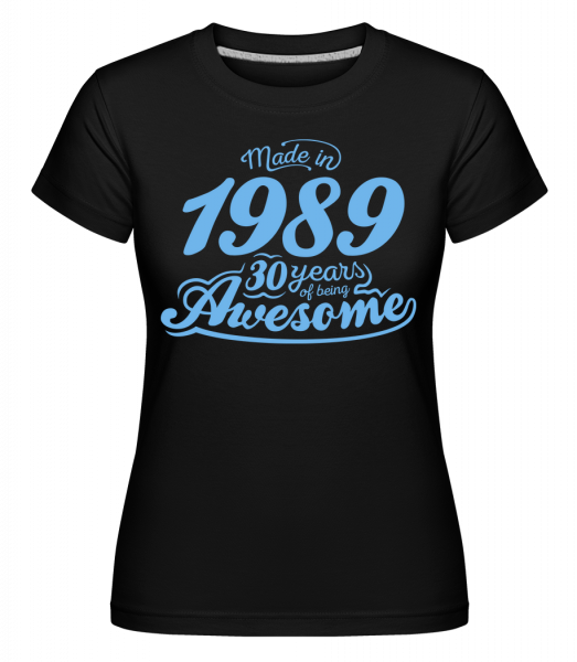 Made In 1989 30 Years Awesome - T-shirt Shirtinator femme - Noir - Devant