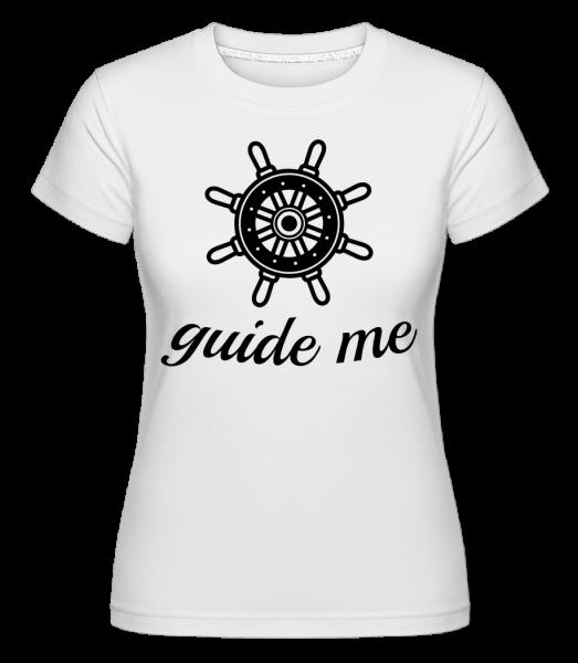 Guide Me - T-shirt Shirtinator femme - Blanc - Devant