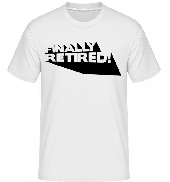 Finally Retired! - T-Shirt Shirtinator homme - Blanc - Devant
