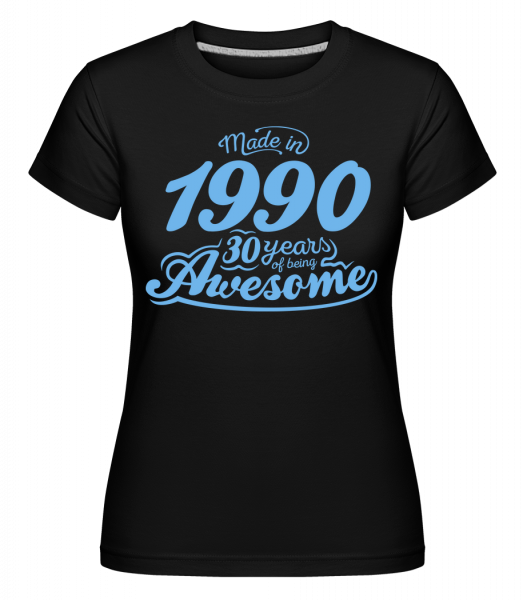 Made In 1990 30 Years Awesome - T-shirt Shirtinator femme - Noir - Devant