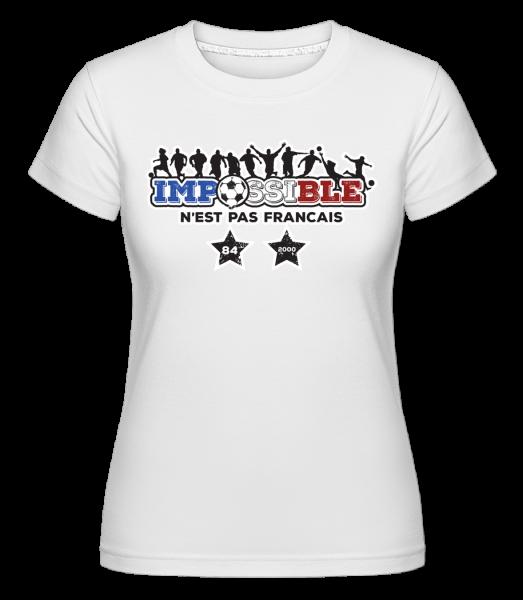 Impossible - N'Est Pas Francais - T-shirt Shirtinator femme - Blanc - Devant