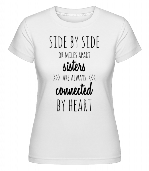 Sisters Are Always Connected - T-shirt Shirtinator femme - Blanc - Devant