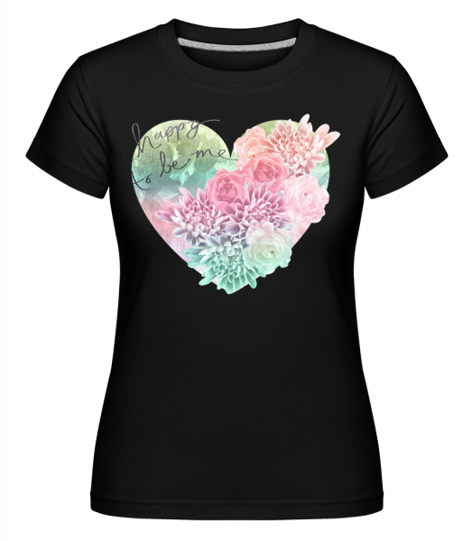 Happy To Be Me - T-shirt Shirtinator femme - Noir - Devant