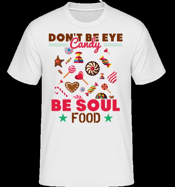 Candy Soul Food -  T-Shirt Shirtinator homme - Blanc - Devant