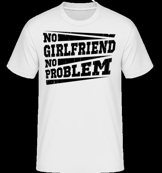 No Girlfriend No Problem - T-Shirt Shirtinator homme - Blanc - Devant
