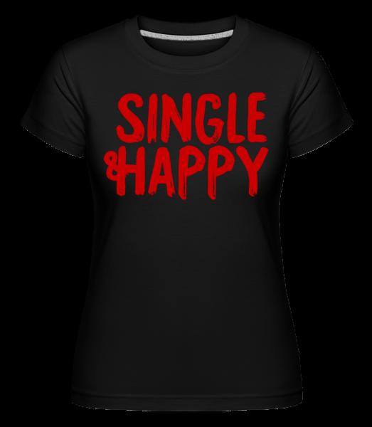 Single & Happy - T-shirt Shirtinator femme - Noir - Devant