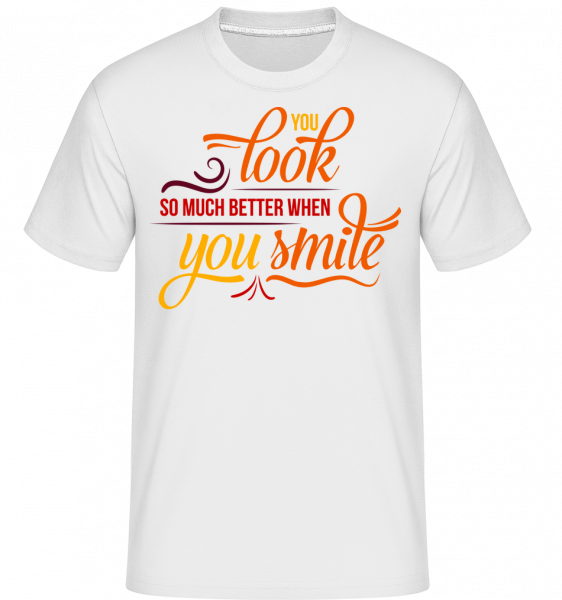 You Look So Much Better When You - T-Shirt Shirtinator homme - Blanc - Devant