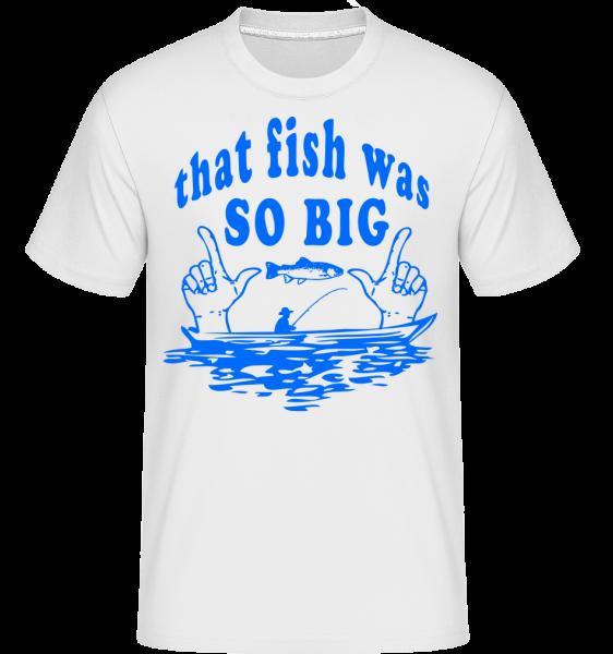 The Fish Was So Big - T-Shirt Shirtinator homme - Blanc - Devant