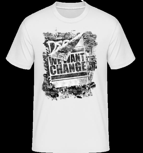 We Want Change - T-Shirt Shirtinator homme - Blanc - Devant