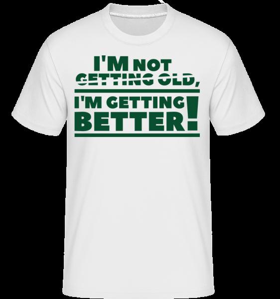 I'm Getting Better! -  T-Shirt Shirtinator homme - Blanc - Devant