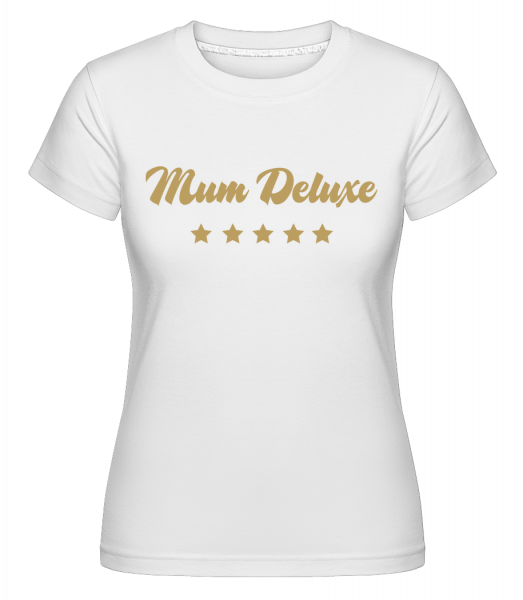 Mum Deluxe - Beige - T-shirt Shirtinator femme - Blanc - Devant