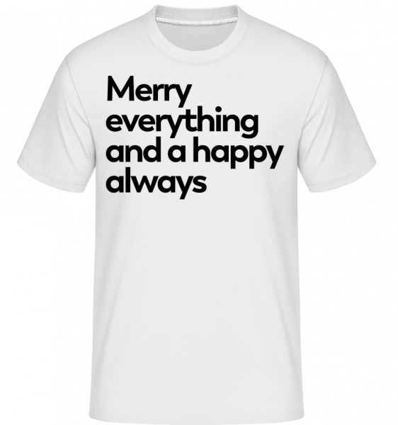 Merry Everything Happy Always - T-Shirt Shirtinator homme - Blanc - Devant