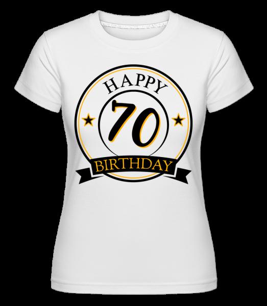 Happy Birthday 70 - T-shirt Shirtinator femme - Blanc - Devant
