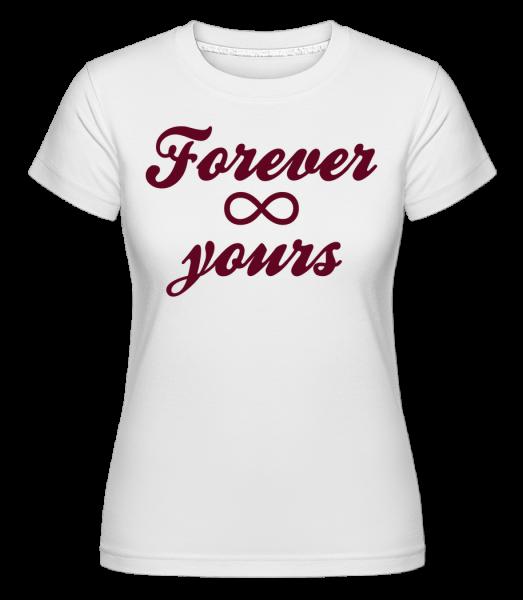 Forever Yours - T-shirt Shirtinator femme - Blanc - Devant
