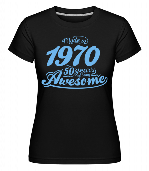 Made In 1970 50 Years Awesome - T-shirt Shirtinator femme - Noir - Devant