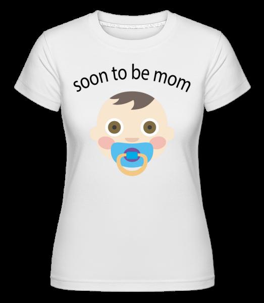 Soon To Be Mom - T-shirt Shirtinator femme - Blanc - Devant