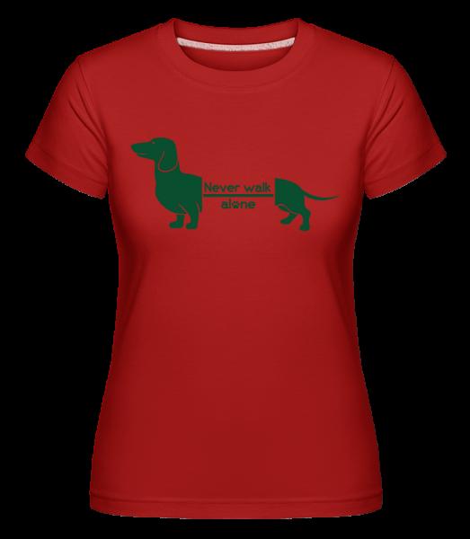 Never Walk Alone Dachshund - T-shirt Shirtinator femme - Rouge - Devant